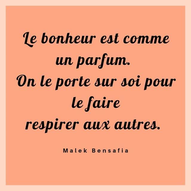 Le Bonheur Est Comme Un Parfum On Le Porte Sur Soi Pour Le Faire