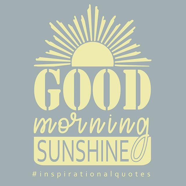 Good Morning Sunshine Motivation Monday Motivationalquotes