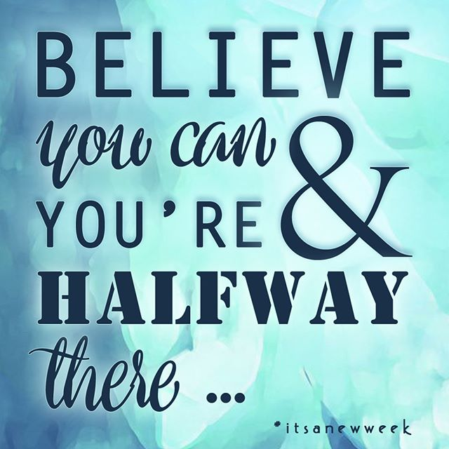 believe you can you're halfway there⠀ #itsanewweek