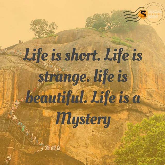 Life Is Short Life Is Strange Life Is Beautiful Life Is A Mystery