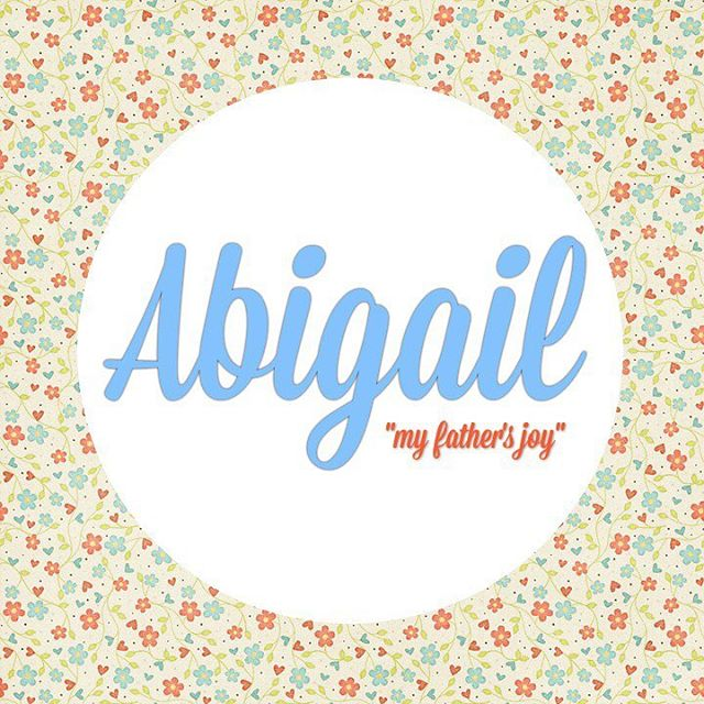 is there a name you love that just got too popular abigail is one